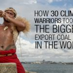 How 30 Climate Warriors took on the world's biggest coal port