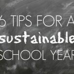 6 tips for a sustainable school year!