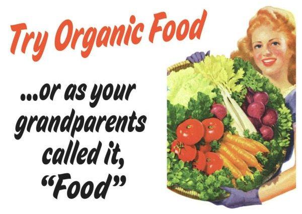 tryorganicfoodorasyourgrandparentscallitfood