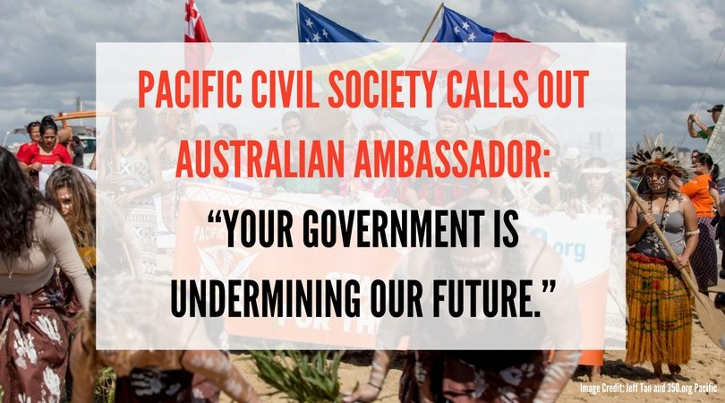 Pacific civil society call out Australian Ambassador: Your government is undermining our future